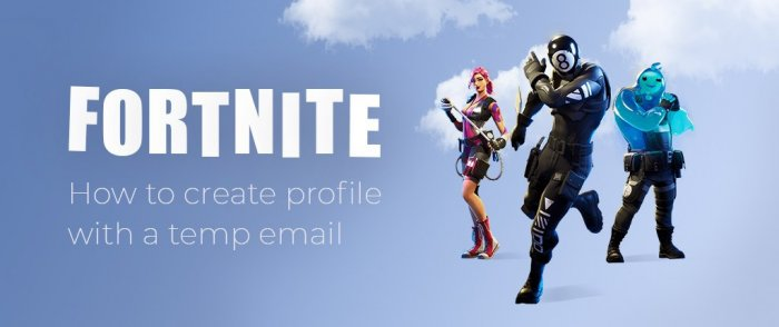 Fortnite With a Temp Email