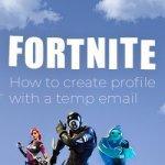 Fortnite с использованием временной почты